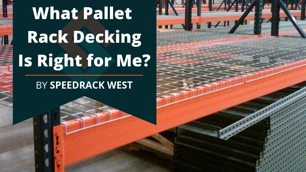 Pallet Rack Decking | Speedrack West