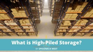What is High-Piled Storage?